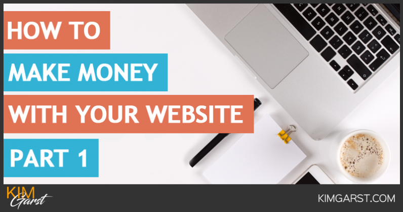How To Make Money With Your Website, Part I