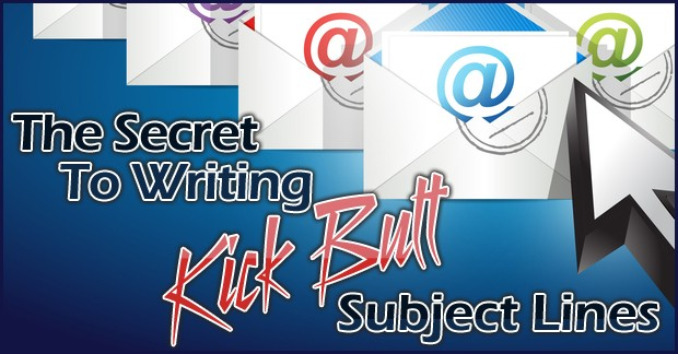 The Secret to Writing Kick Butt Subject Lines