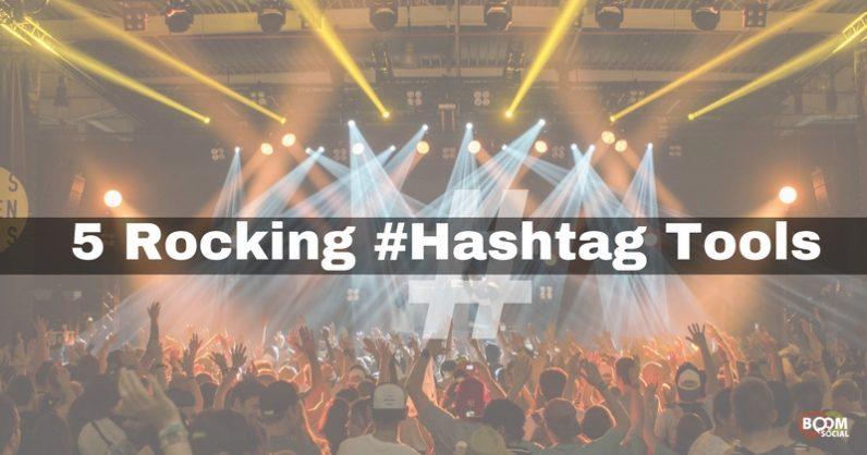 5 Rocking Hashtag Tools