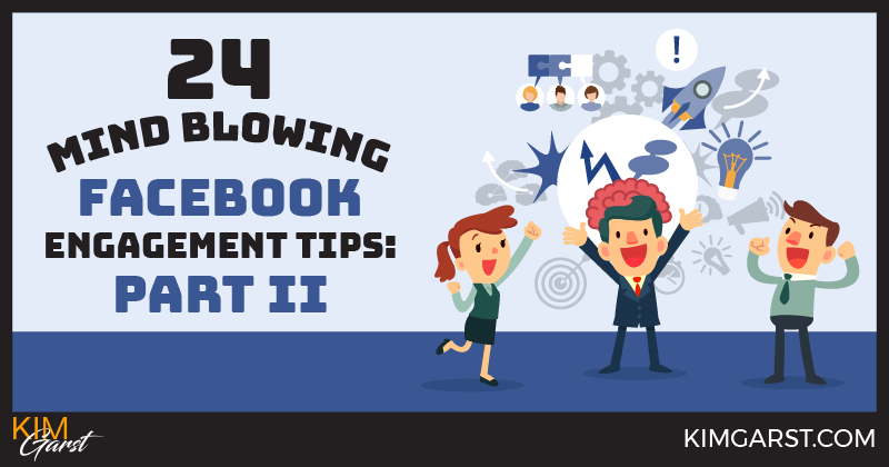 24 Mind Blowing Facebook Engagement Tips Part 2