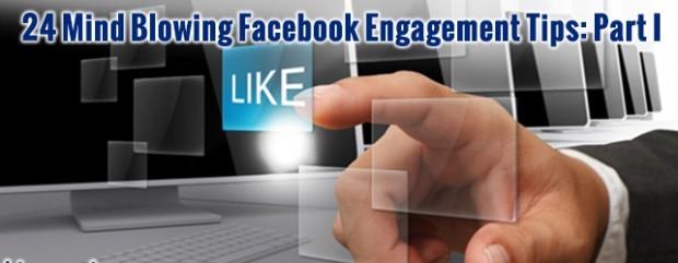 24 Mind Blowing Facebook Engagement Tips: Part I
