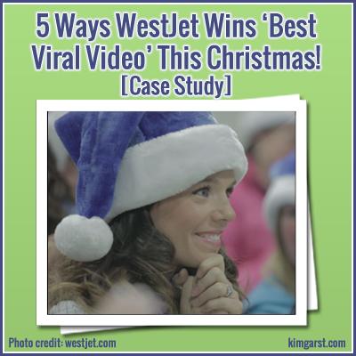 5 Ways WestJet Wins 'Best Viral Video' This Christmas! [Case Study]