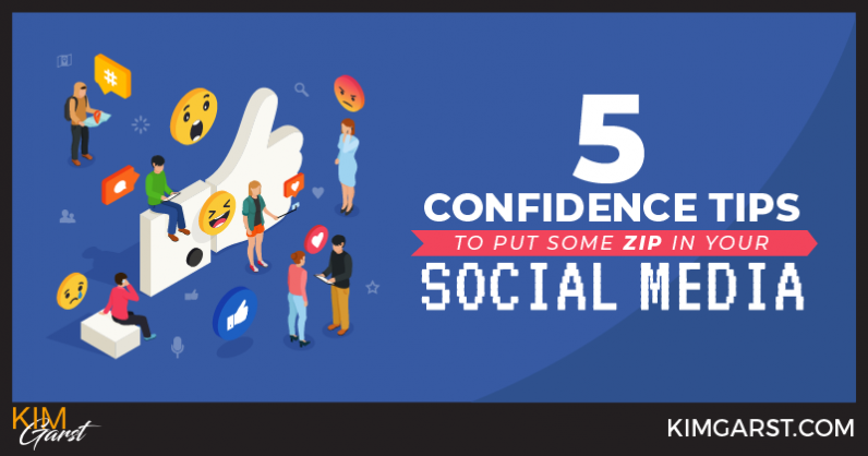 5 Confidence Tips to Put Some Zip in Your Social Media