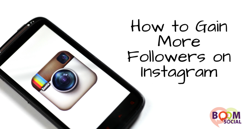 How to Gain More Followers on Instagram
