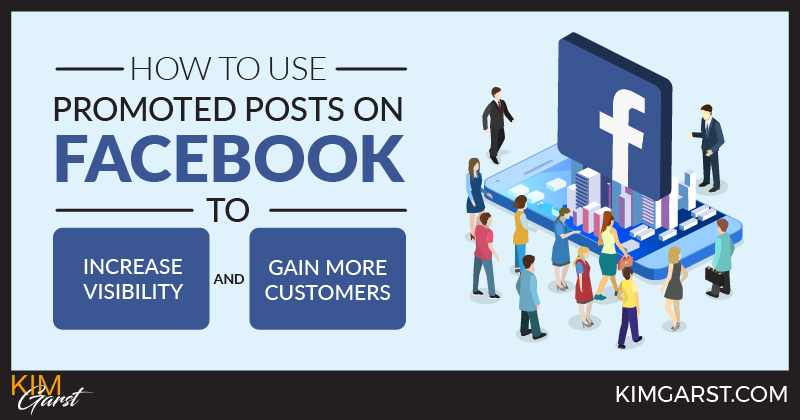 How to Use Promoted Posts on Facebook To Increase Visibility and Gain More Customers