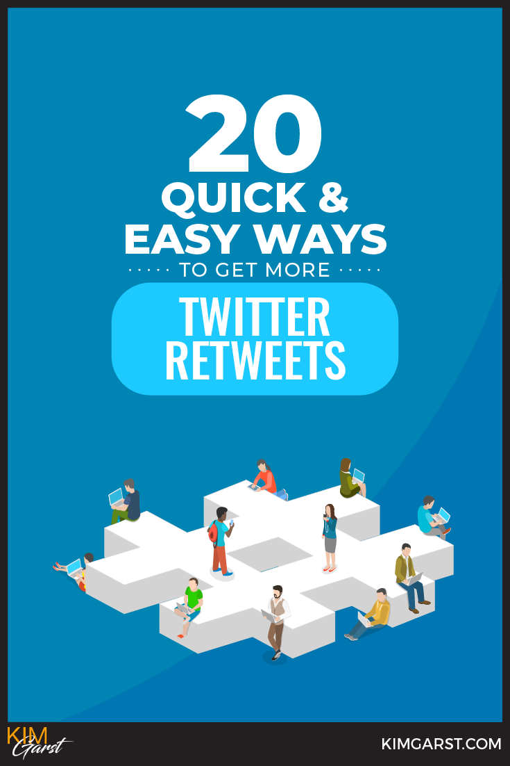 20 Quick & Easy Ways To Get More Twitter Retweets