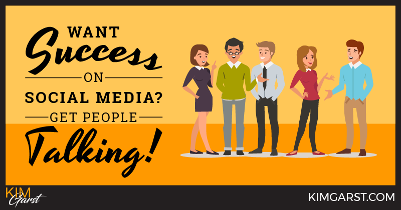 Want Success on Social Media? Get People Talking!