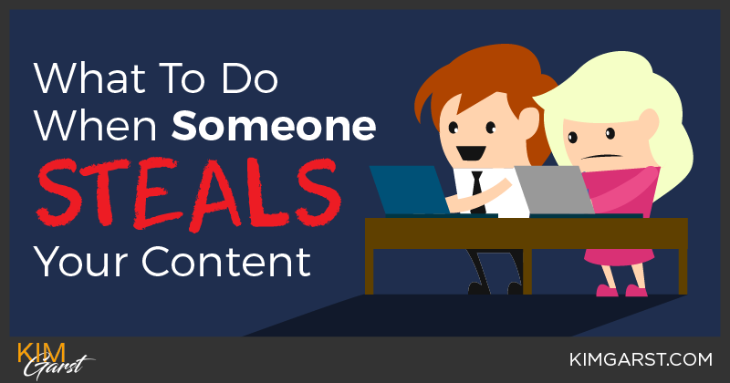 What To Do When Someone Steals Your Content