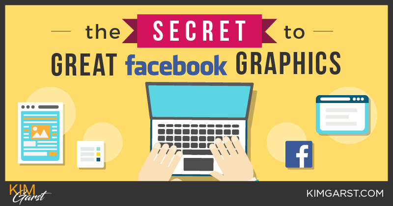 The Secret to Great Facebook Graphics