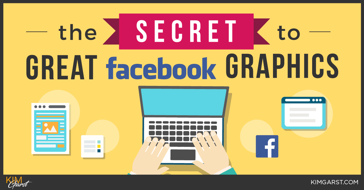 Facebook Is Great For Sharing Pictures >> The Secret To Great Facebook Graphics