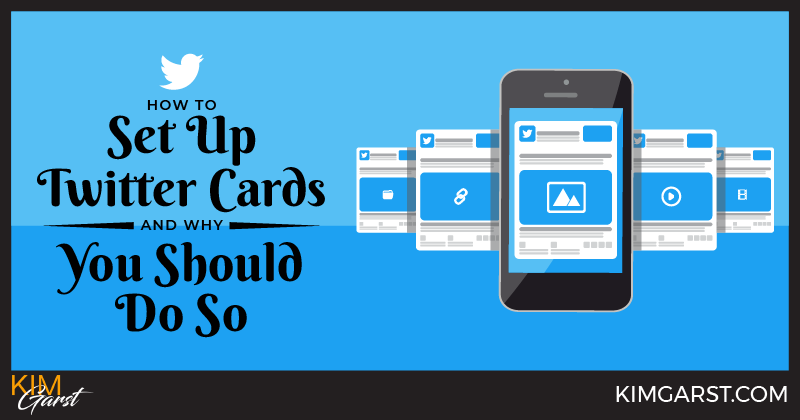 How To Set Up Twitter Cards and Why You Should Do So