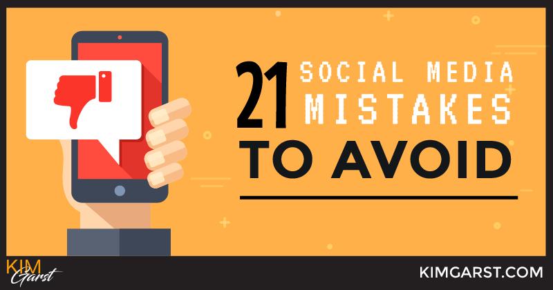 21 Social Media Mistakes To Avoid
