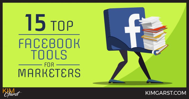 15 Top Facebook Tools for Marketers