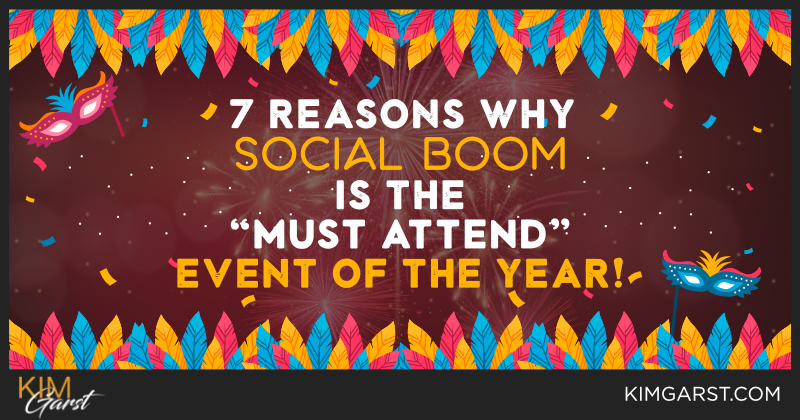 "7 Reasons Why Social Boom is the ""Must Attend"" Event of the Year!"