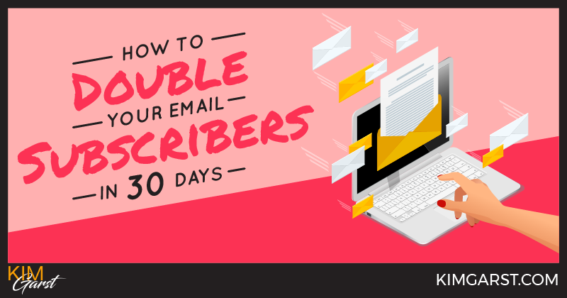 How To Double Your Email Subscribers in 30 days