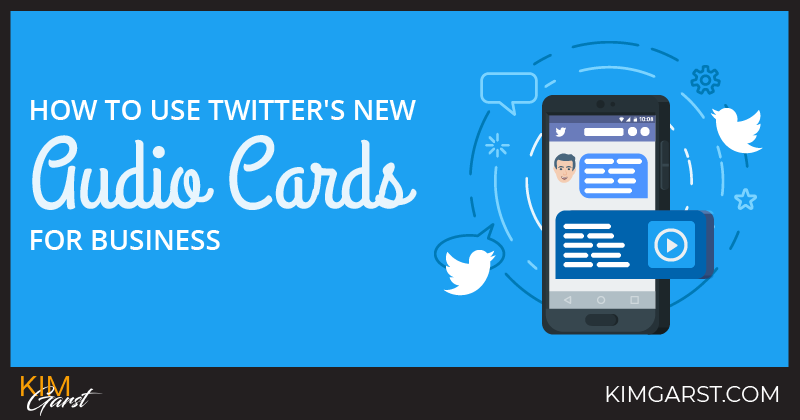 How To Use Twitter's New Audio Cards for Business