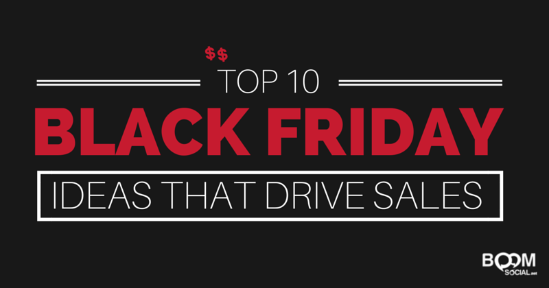Top 10 Black Friday Ideas that Drive Sales