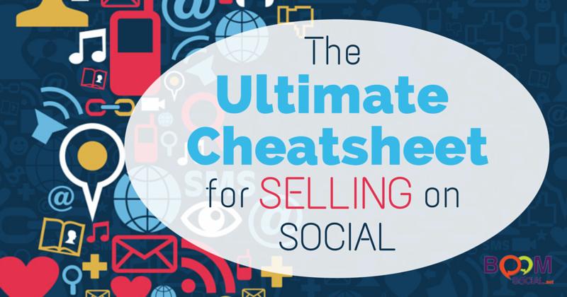The Ultimate Cheatsheet for Selling on Social Media