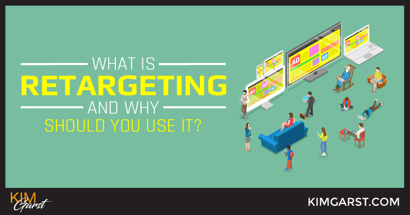 What is Retargeting and Why Should You Use It?