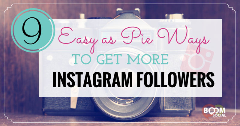 9 Easy as Pie Ways to Get More Instagram Followers - Kim Garst