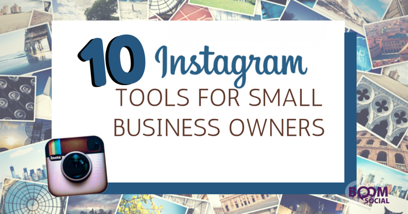 10 Instagram Tools for Small Business Owners