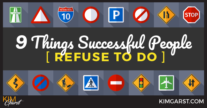 9 Things Successful People Refuse To Do