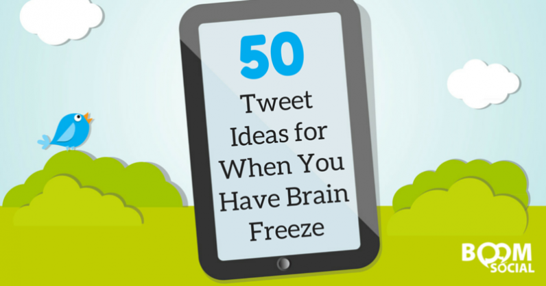 50 Tweet Ideas for When You Have Brain Freeze