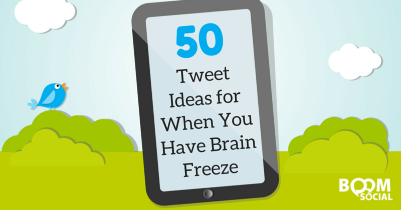 50 Tweet Ideas for When You Have Brain Freeze - Kim Garst