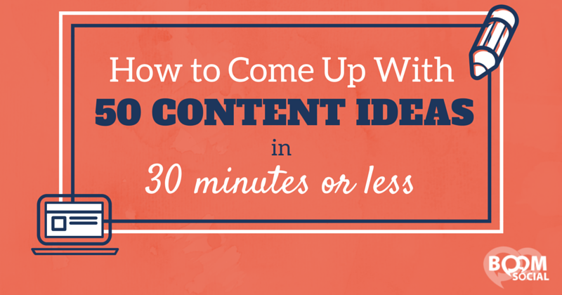 How to Come Up With 50 Content Ideas in 30 Minutes or Less - Kim Garst
