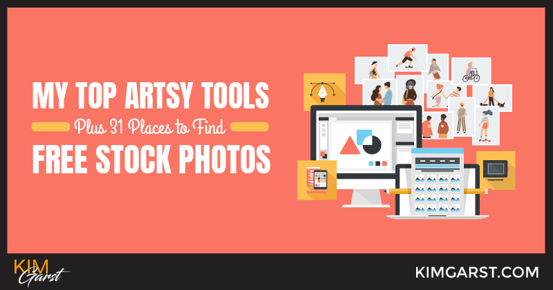 My TOP Artsy Tools Plus 31 Places to Find FREE Stock Photos