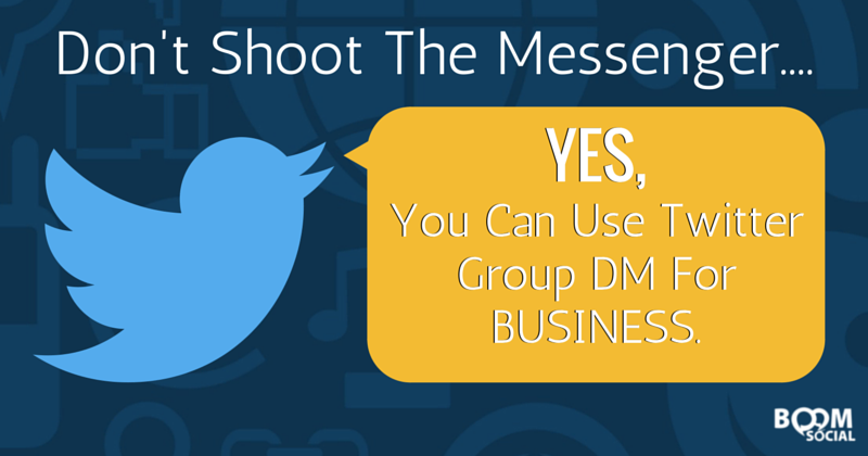 Don't shoot the messenger... YES, you can use Twitter group DM for business