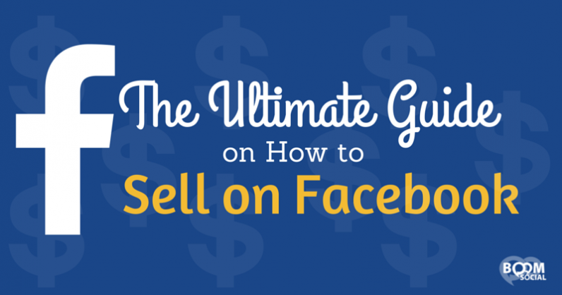 Ultimate Guide On How To Sell on Facebook