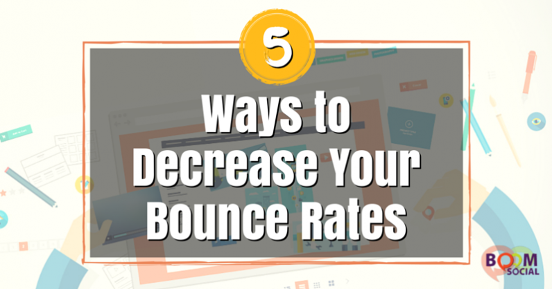 5 Ways to Decrease Your Bounce Rates