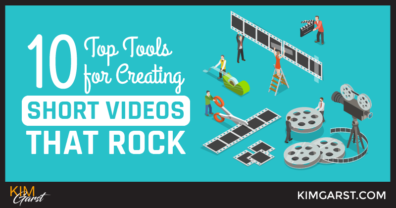 10 Top Tools for Creating Short Videos That ROCK