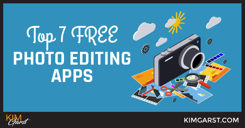 Top 7 Free Photo Editing Apps