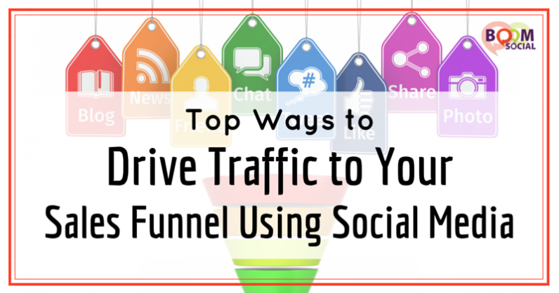 Top Ways to Drive Traffic to Your Sales Funnel Using Social Media