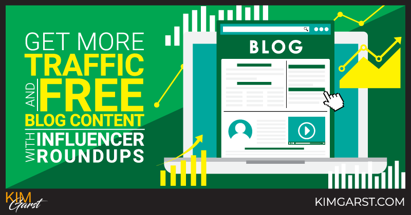 Get More Traffic & Free Blog Content With Influencer Roundups