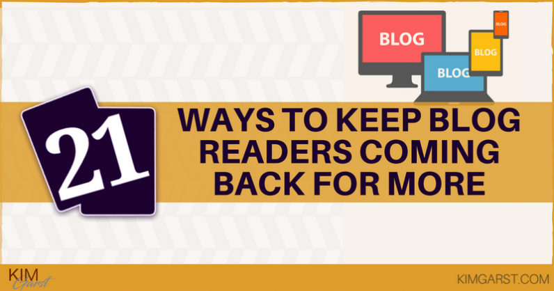 21 Ways to Keep Blog Readers Coming Back for More