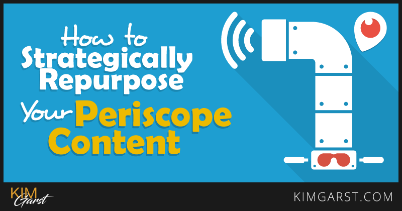 how-to-strategically-repurpose-your-periscope-content