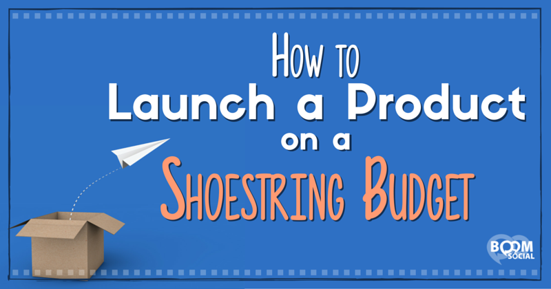 how-to-launch-a-product-on-a-shoestring-budget