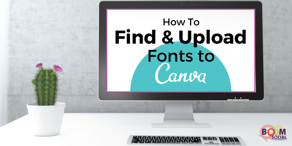 How To Find and Upload Fonts To Canva