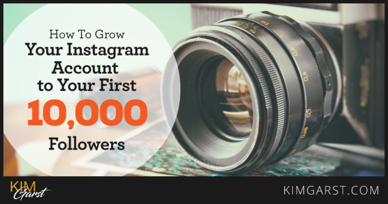 How To Grow Your Instagram Account to Your First 10,000