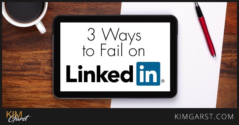 3-ways-to-fail-on-linkedin