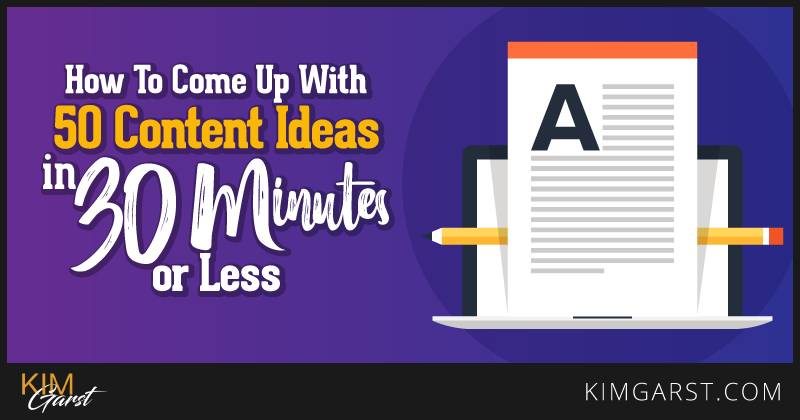 how-to-come-up-with-50-content-ideas-in-30-minutes-or-less
