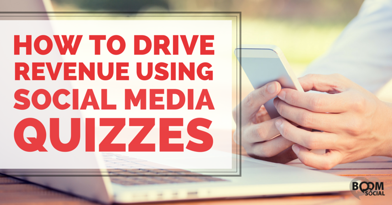 how-to-drive-revenue-using-social-media-quizzes