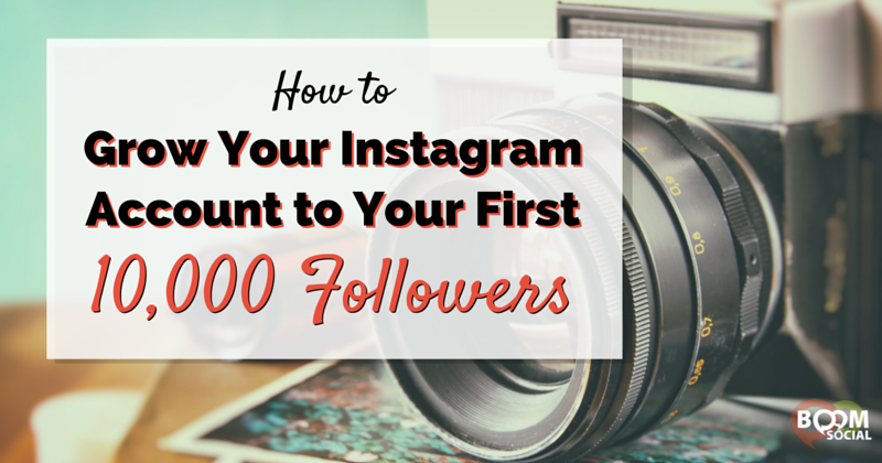 how-to-grow-your-instagram-account-to-your-first-10000-followers