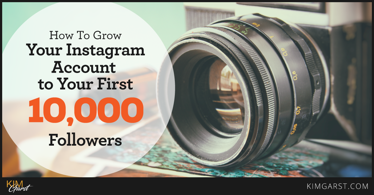 How To Grow Your Instagram Account To Your First 10 000 Followers