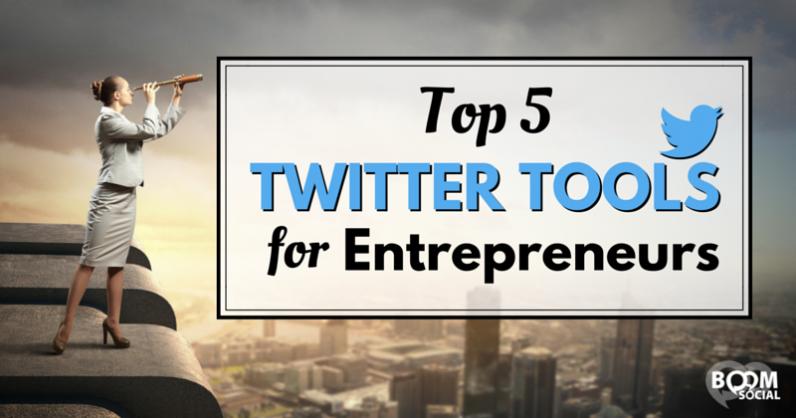 top-5-twitter-tools-for-entrepreneurs