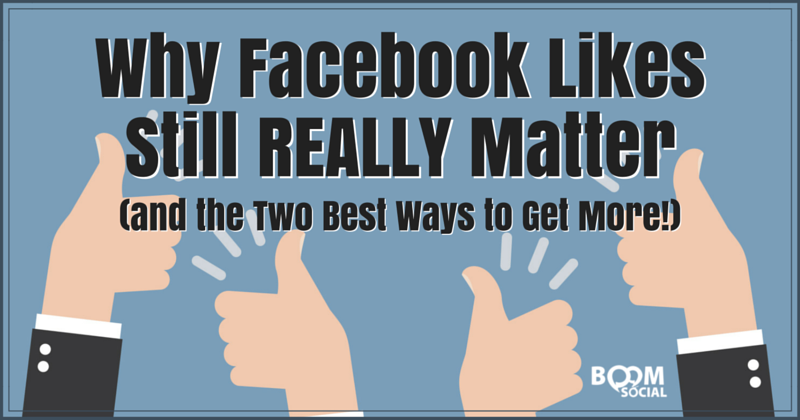 why-facebook-likes-still-really-matter-and-the-two-best-ways-to-get-more