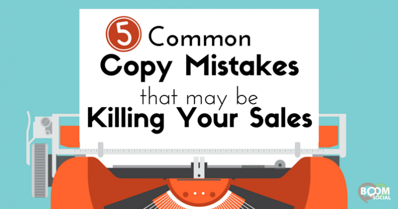 5 Common Copy Mistakes That May Be Killing Your Sales